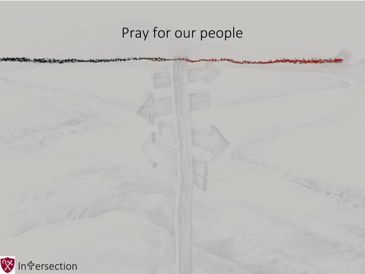 Pray for our people