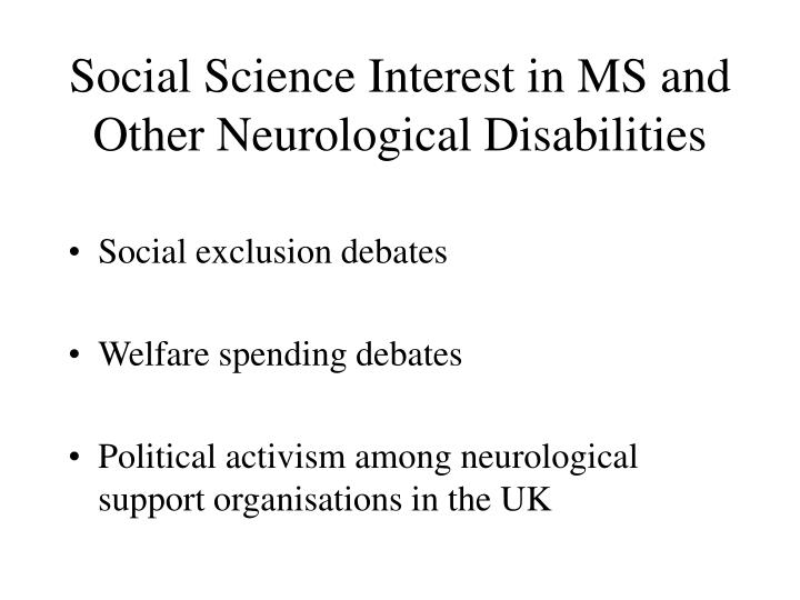 Social science interest in ms and other neurological disabilities