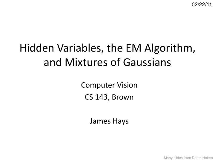 hidden variables the em algorithm and mixtures of gaussians n.
