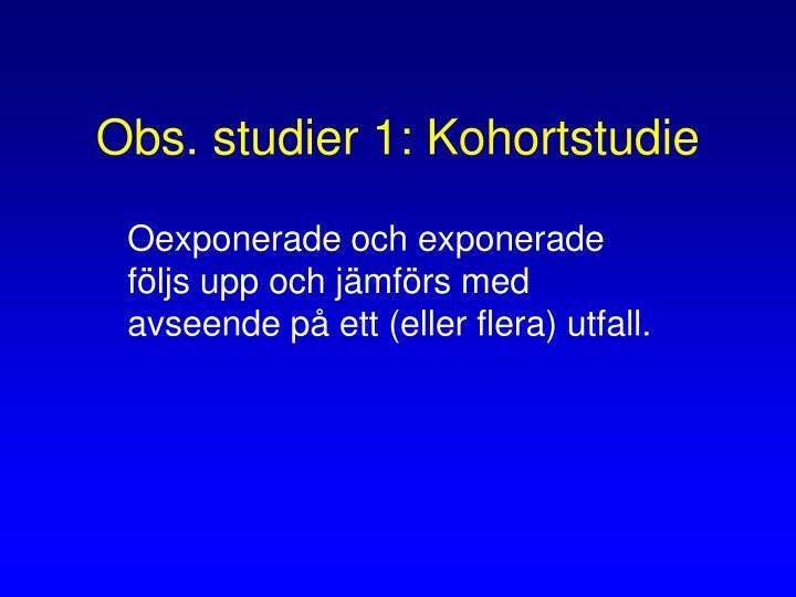 Obs. studier 1: Kohortstudie