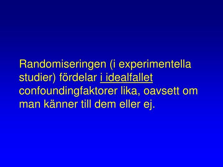 Randomiseringen (i experimentella studier) fördelar