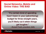 social networks mobile and online video the bad