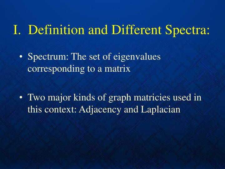 I definition and different spectra