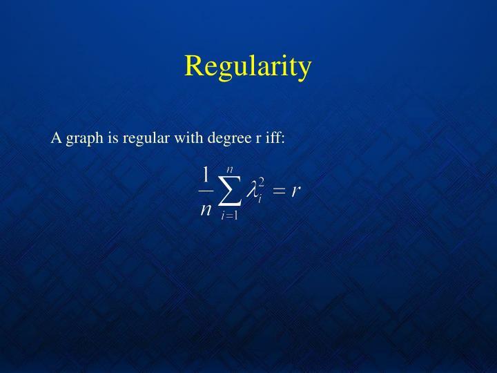 Regularity