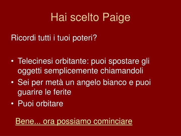 Hai scelto Paige