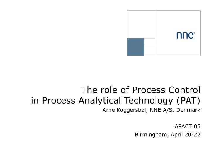 The role of process control in process analytical technology pat