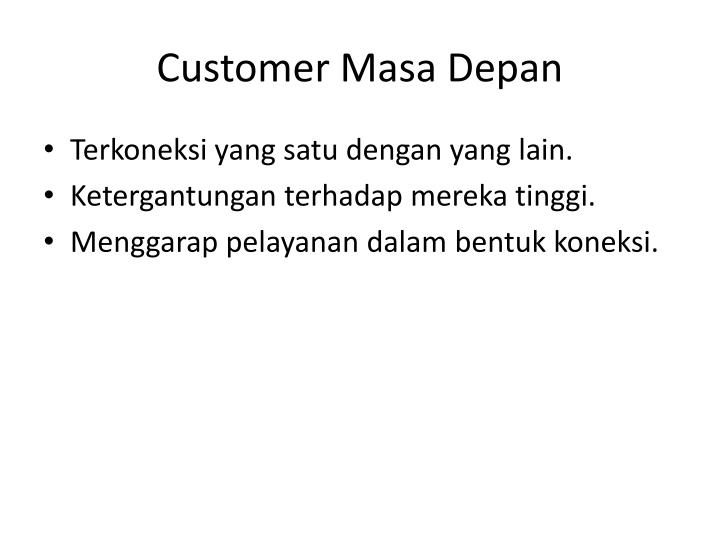 Customer Masa Depan