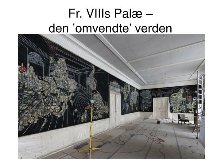Fr. VIIIs Palæ –