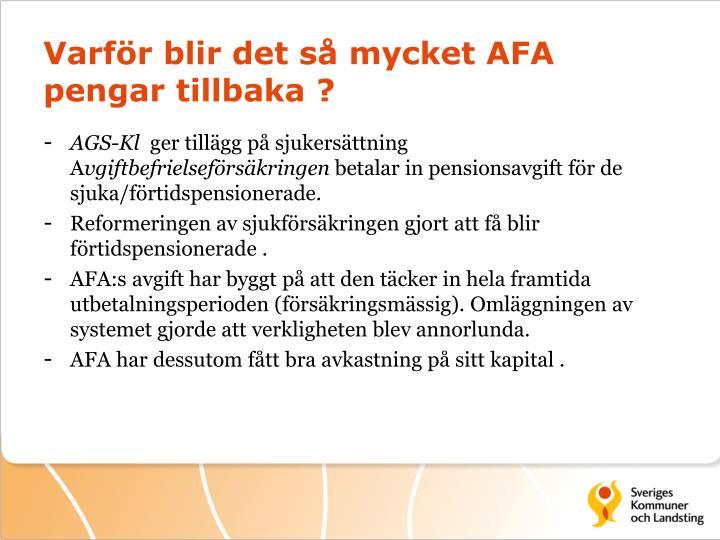 Varför blir det så mycket AFA pengar tillbaka ?