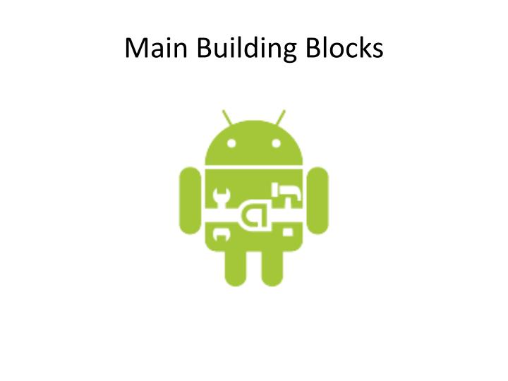 Main Building Blocks