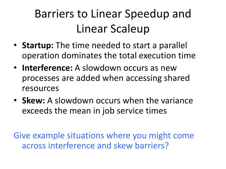Barriers to Linear Speedup and