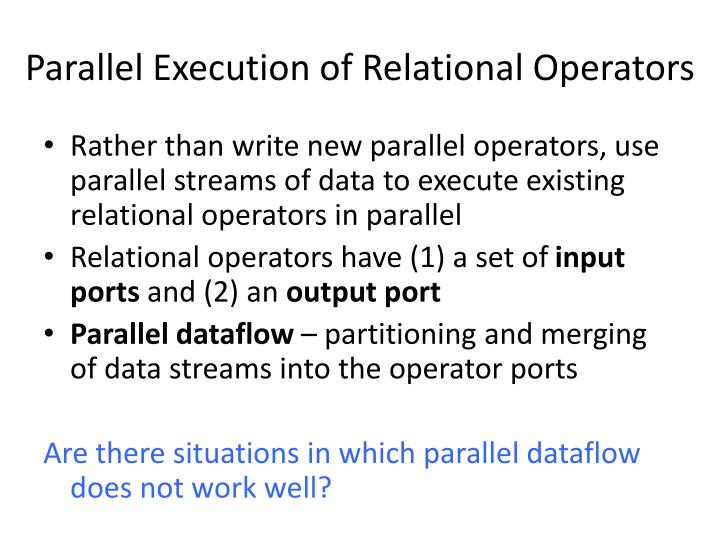 Parallel Execution of Relational Operators