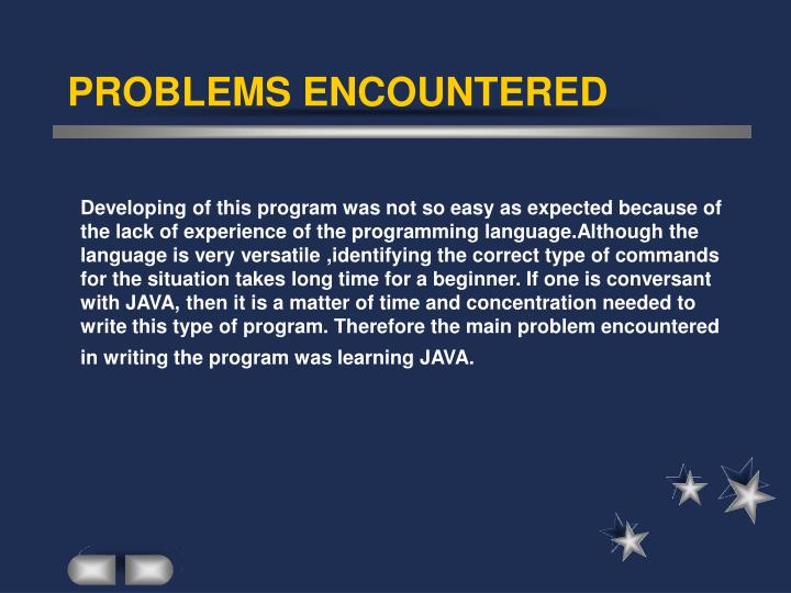 PROBLEMS ENCOUNTERED