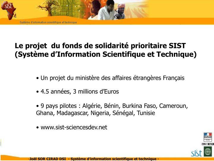 Le projet  du fonds de solidarité prioritaire SIST (Système d'Information Scientifique et Techni...