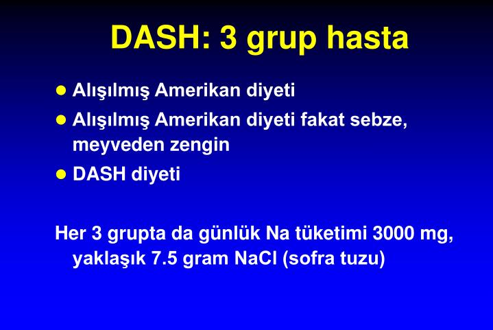 DASH: 3 grup hasta