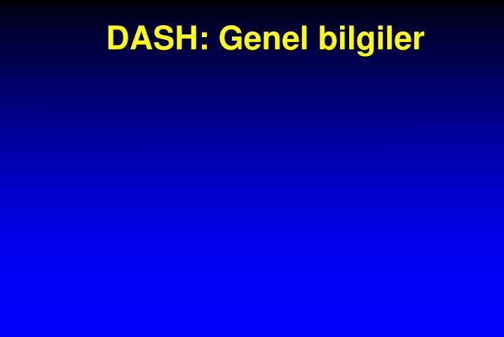 DASH: Genel bilgiler