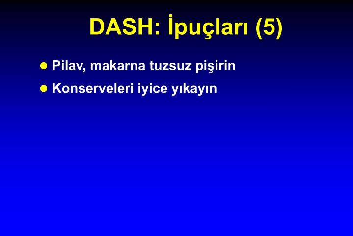DASH: İpuçları (5)