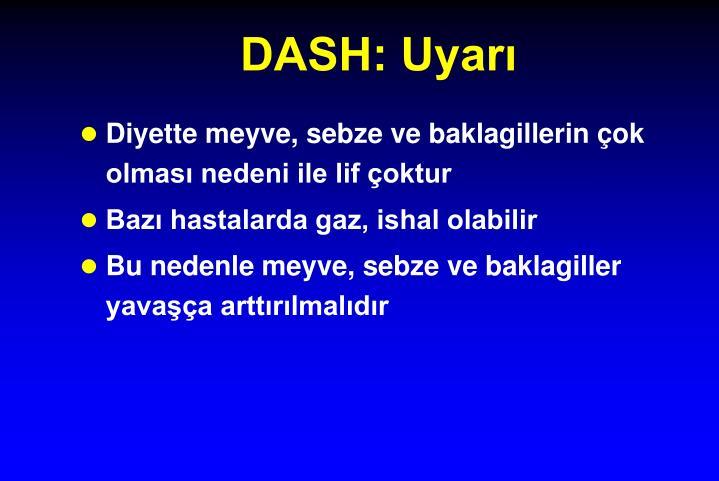 DASH: Uyarı