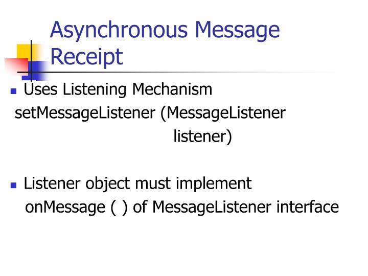 Asynchronous Message Receipt