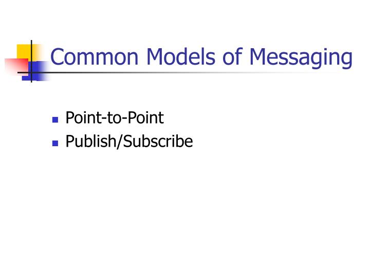 Common Models of Messaging