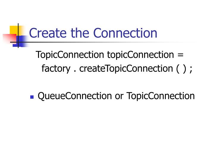 Create the Connection