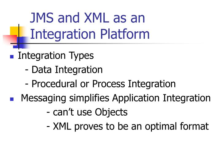 JMS and XML as an Integration Platform