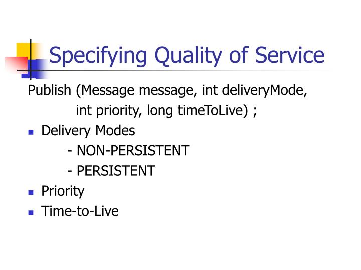 Specifying Quality of Service