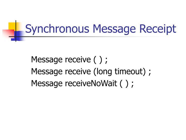 Synchronous Message Receipt