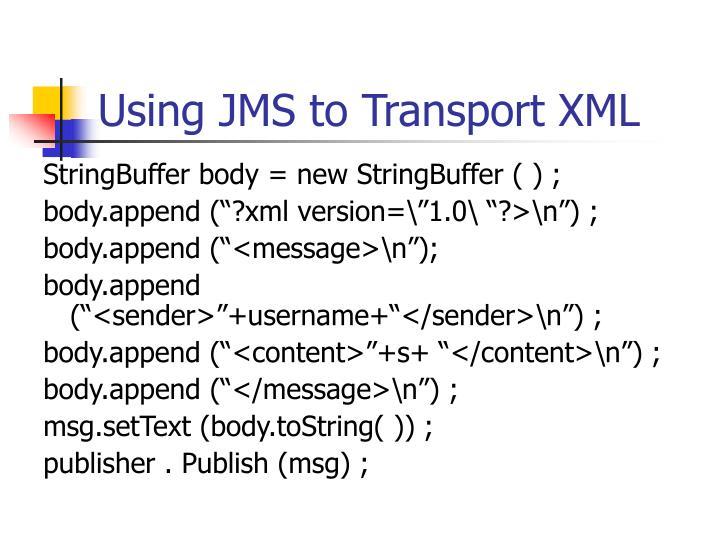 Using JMS to Transport XML