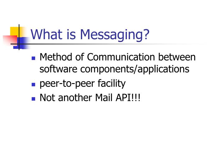 What is messaging