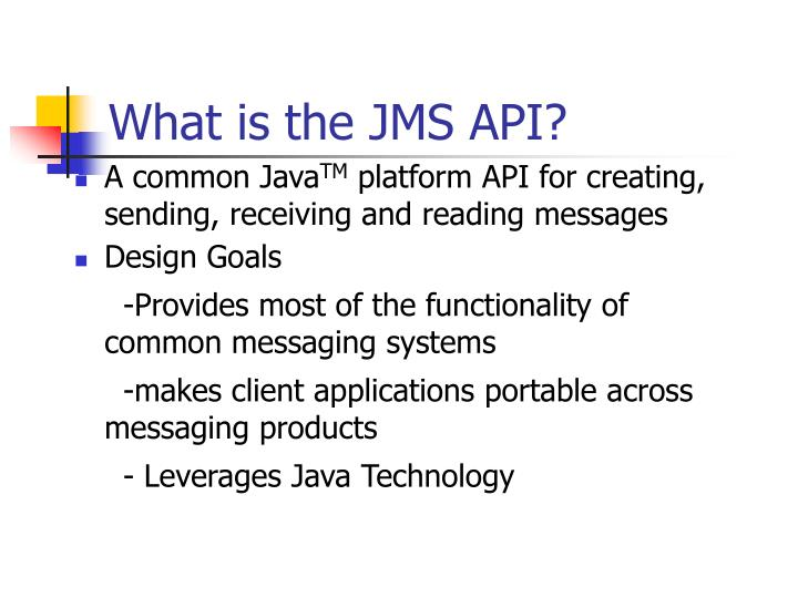 What is the JMS API?