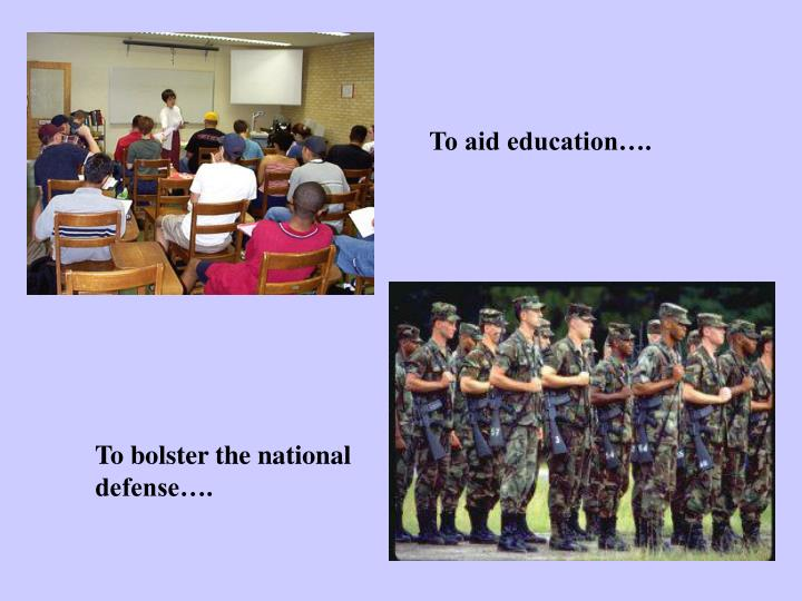 To aid education….
