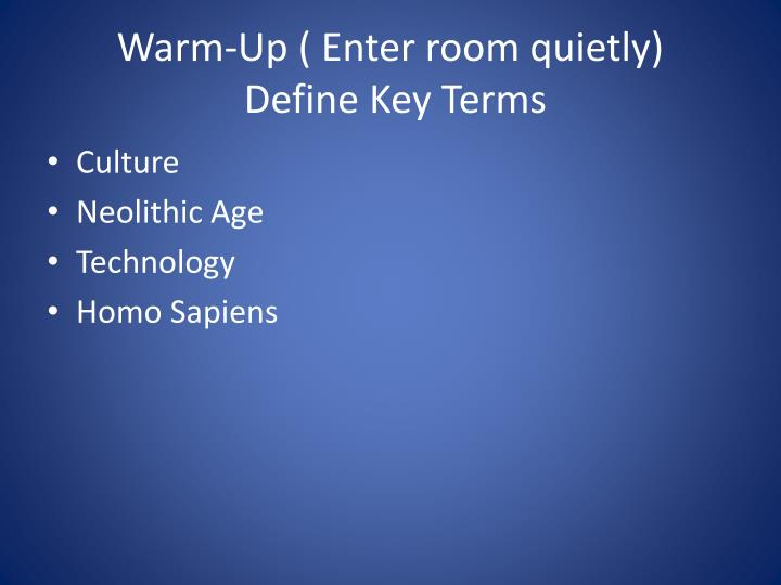 Warm up enter room quietly define key terms