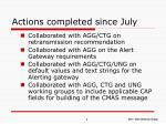 actions completed since july
