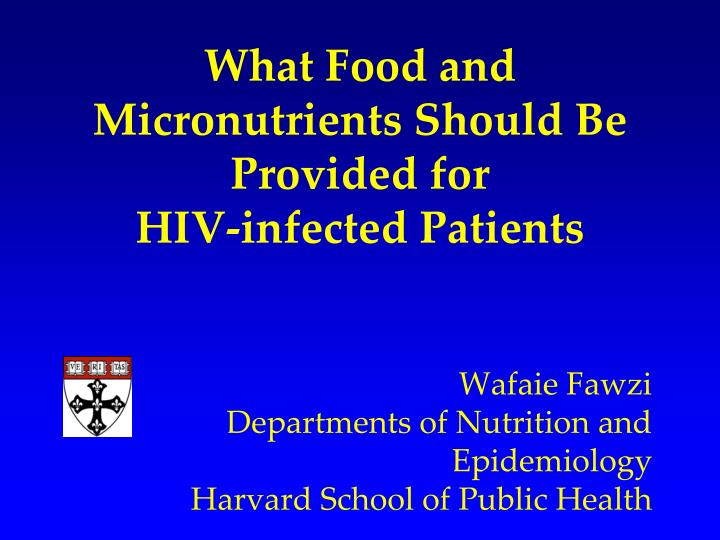 what food and micronutrients should be provided for hiv infected patients n.