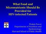 what food and micronutrients should be provided for hiv infected patients