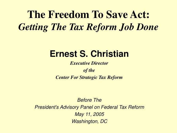 The freedom to save act getting the tax reform job done