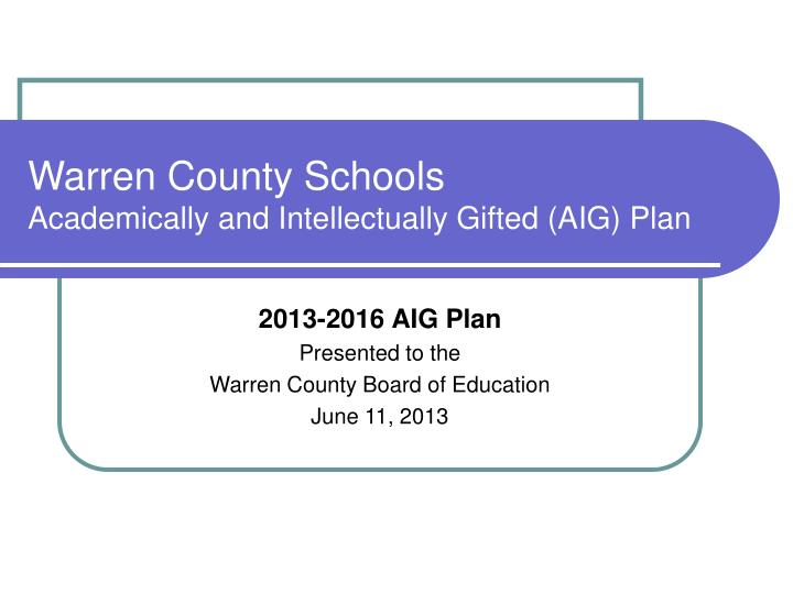Warren county schools academically and intellectually gifted aig plan