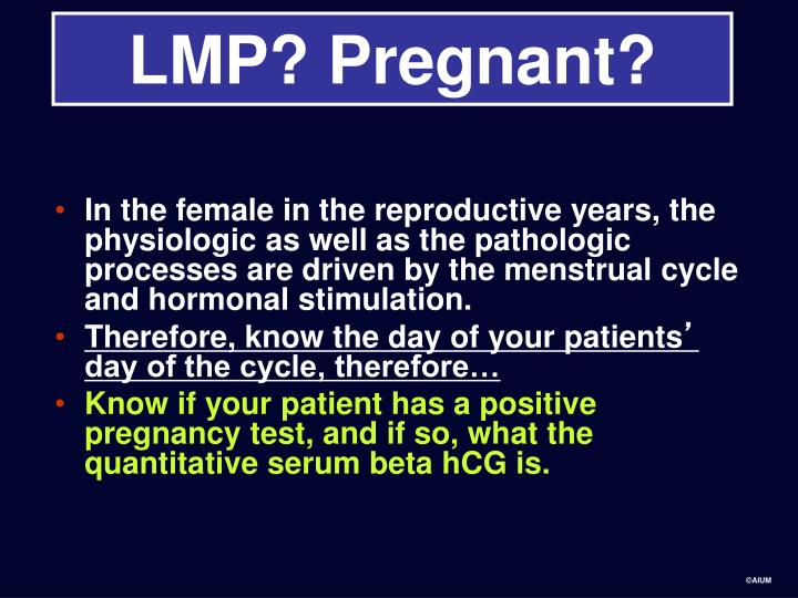 LMP? Pregnant?