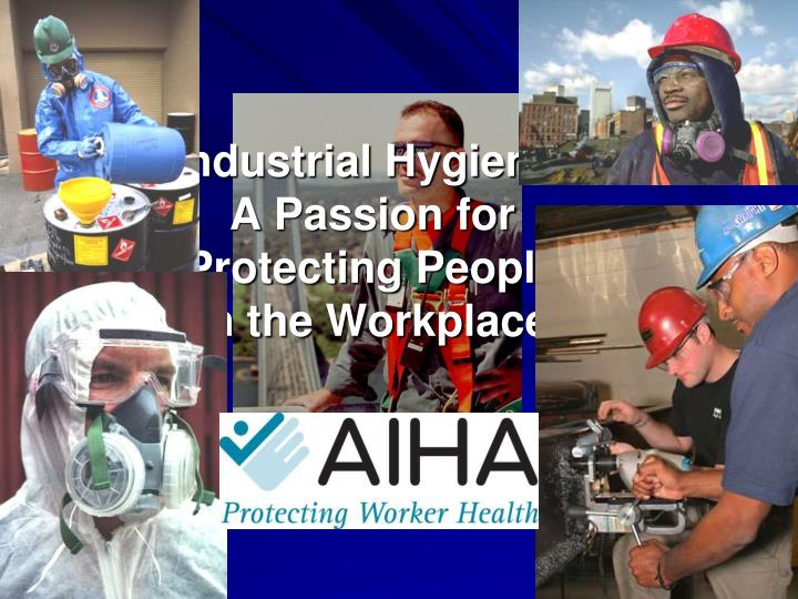industrial hygiene a passion for protecting people in the workplace n.