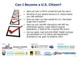 can i become a u s citizen