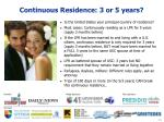 continuous residence 3 or 5 years