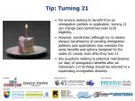 tip turning 21