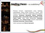 smiling faces co zrobili my