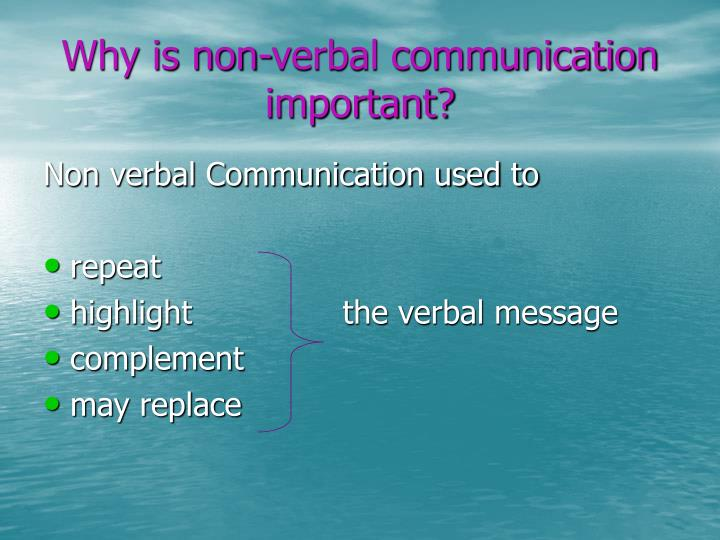 Why is non-verbal communication important?