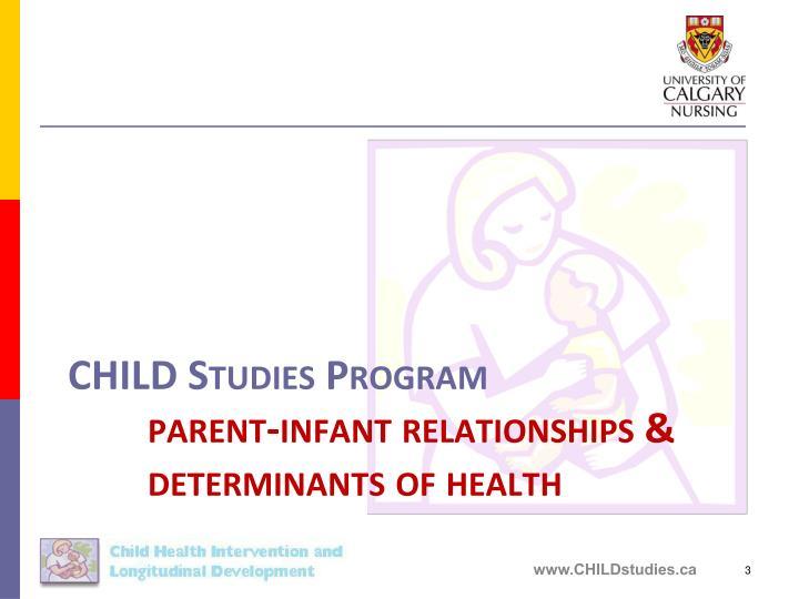 Child studies program parent infant relationships determinants of health