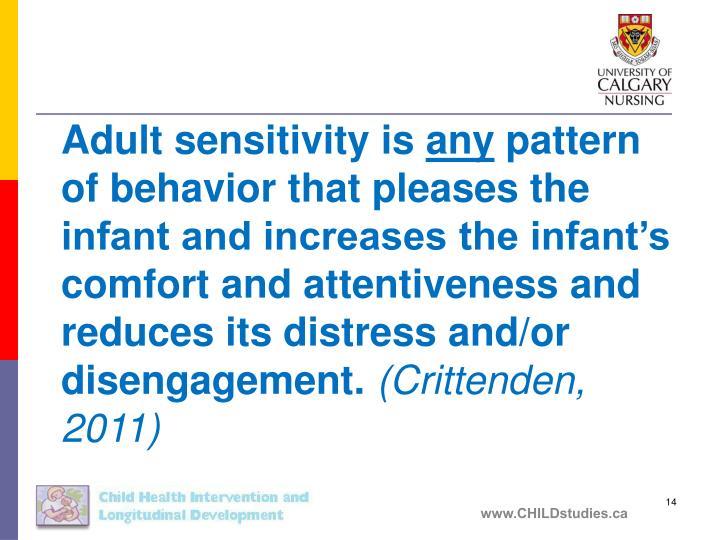 Adult sensitivity is