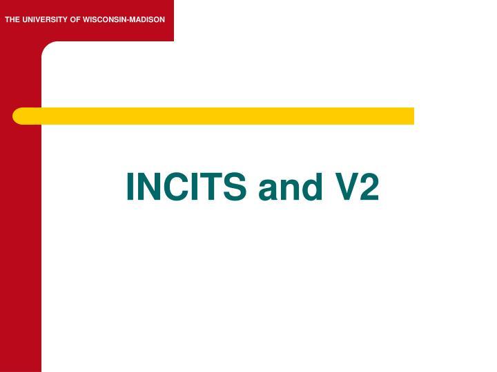 INCITS and V2