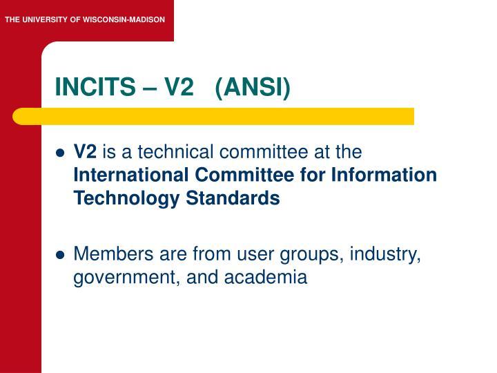 INCITS – V2   (ANSI)