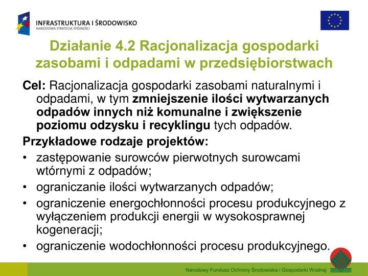 Działanie 4.2 Racjonalizacja gospodarki zasobami i odpadami w przedsiębiorstwach